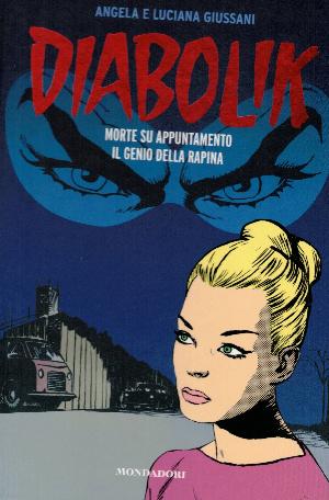 Diabolik gli anni del terrore N16, Morte su appuntamento – Il genio della rapina, Angela e Luciana Giussani