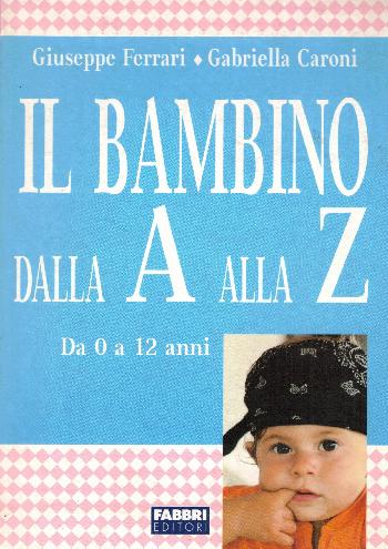 Il Bambino dalla A alla Z, Giuseppe Ferrari – Gabriella Caroni