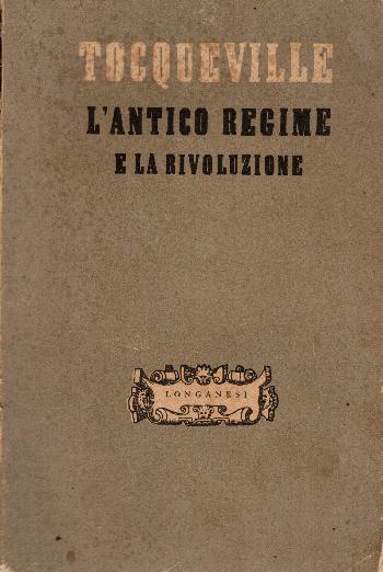 L'antico regime e la rivoluzione, Alexis De Tocqueville