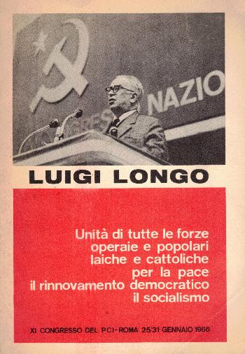 Unità di tutte le forze operaie e popolari laiche e cattoliche per la pace il rinnovamento democratico il socialismo, Luigi Longo
