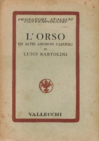 L'orso ed altri amorosi capitoli, Luigi Bartolini