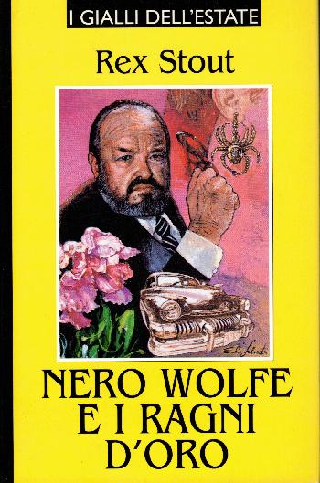 Nero Wolfe e i ragni d'oro, Rex Stout