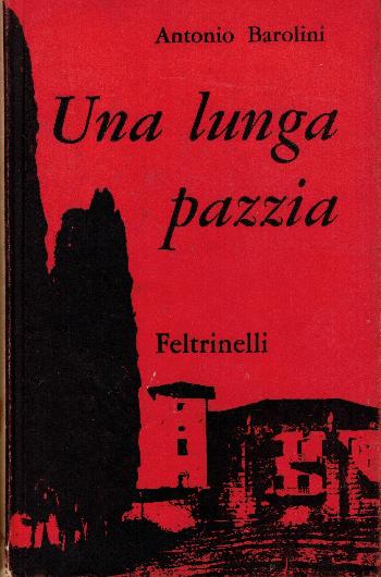 Una lunga pazzia, Antonio Barolini