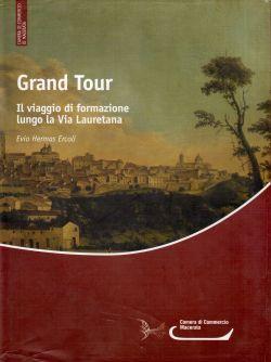 Grand Tour. Il viaggio di formazione lungo la Via Lauretana, Evio Hermas Ercoli