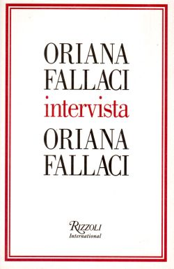 Oriana Fallaci intervista Oriana Fallaci, Oriana Fallaci
