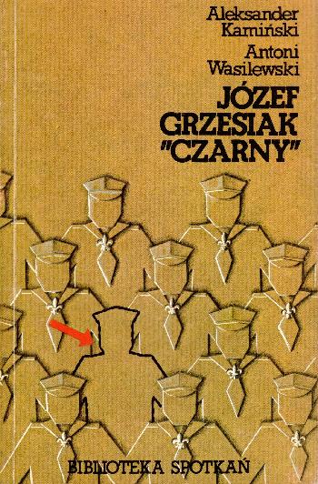"""Jozef Grzesiak """"Czarny"""", Aleksander Kaminski – Antoni Wasilewski"""