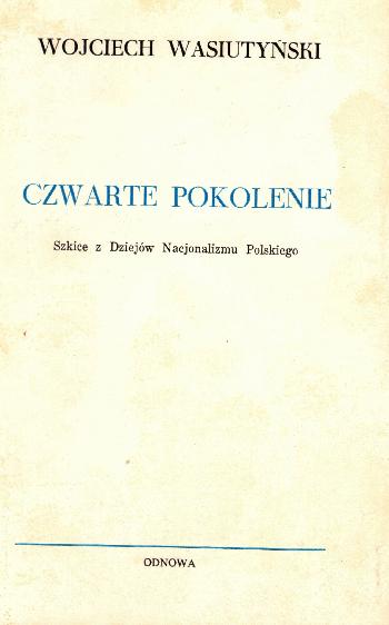 Czwarte Pokolenie, Wojciech Wasiutynski