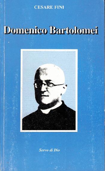 Servo di Dio Domenico Bartolomei, Cesare Fini