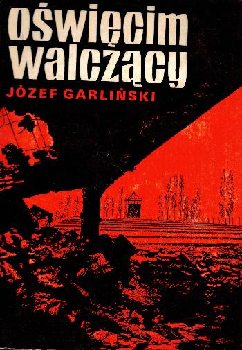 Oswiecim Walczacy, Jozef Garlinski