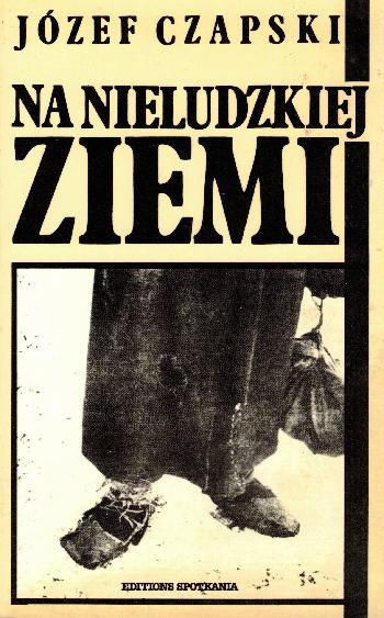 Na nieludzkiej Ziemi, Jozef Czapski