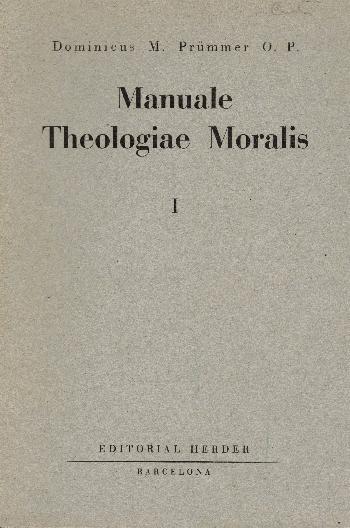 Manuale Theologiae Moralis I,