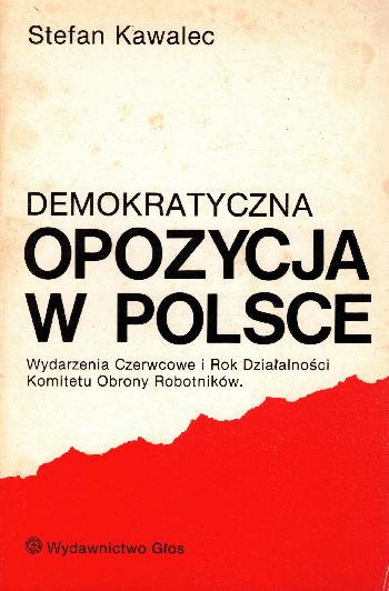 Demokratyczna Opozycja W Polsce, Stefan Kawalec
