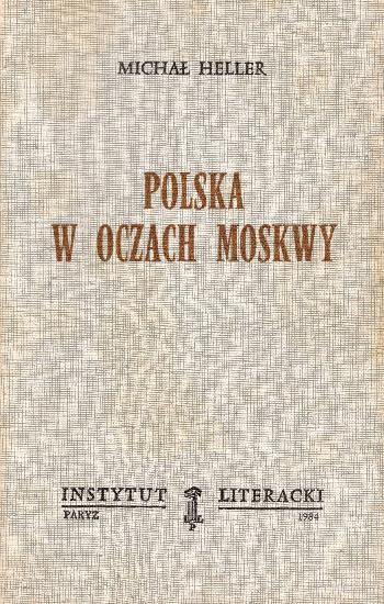 Polska w Oczach Moskwy, Michal Heller
