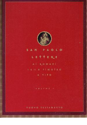 San Paolo lettere ai romani I e II a Timoteo a Tito Vol.1, AA.VV.