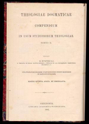 Theologiae dogmaticae compendium in usum studiosorum theologiae Tomus II, H. Hurter S.J.