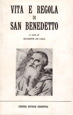 Vita e regola di San Benedetto, Giuseppe De Luca