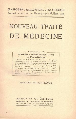 Nouveau traite de medicine fascicule IV : Maladies infectieuses et parasitaires, G.H. Roger, F. Widal, P.J. Teissier