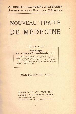 Nouveau traite de medicine fascicule XII : Pathologie De l' appareil respiratoire, G.H. Roger, F. Widal, P.J. Teissier