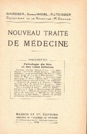 Nouveau traite de medicine fascicule XVI : Pathologie du foie et des voies biliares, G.H. Roger, F. Widal, P.J. Teissier