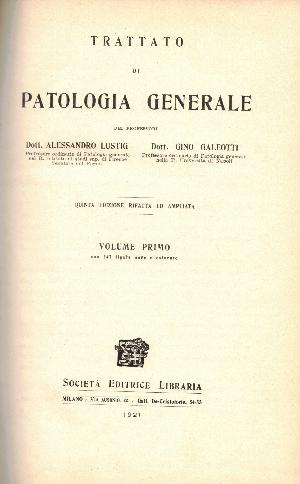 Trattato di patologia generale Vol.1 e 2, Alessandro Lustig, Gino Galeotti