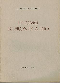 L'uomo di fronte a dio, G. Battista Guzzetti