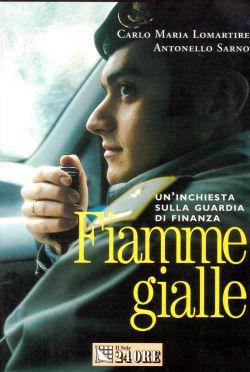 Fiamme Gialle. Un'inchiesta sulla Guardia di Finanza, Carlo Maria Lomartire, Antonello Sarno