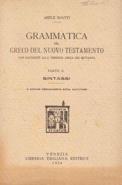 Grammatica del greco del Nuovo Testamento con raffronti alla versione greca del settnata. Parte II, sintassi, Enrico Spagna Musso