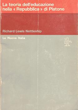 """La teoria dell'educazione nella """"Repubblica"""" di Platone, Richard Lewis Nettleship"""