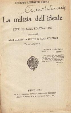 La milizia dell'ideale. Letture sull'educazione proposte agli allievi maestri e agli studiosi, Giuseppe Lombardo Radice