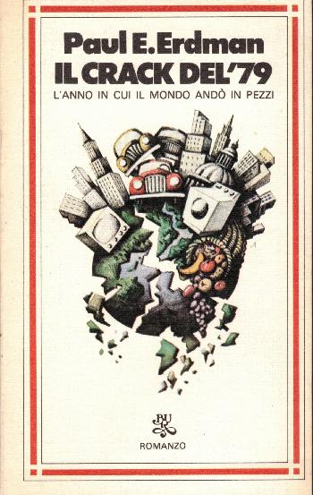 Il crack del '79 - L'anno in cui il mondo andò in pezzi, Paul E. Erdman