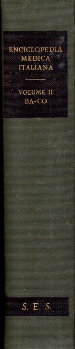 Enciclopedia Medica Italiana. Volume II BA-CO, AA. VV.