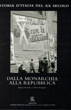 Storia d'Italia del XX secolo Vol.20: Dalla Monarchia alla Repubblica,  Renzo De Felice - Pietro Scoppola
