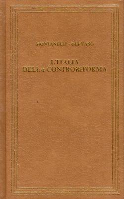 L'Italia della Controriforma (1492-1600), Indro Montanelli, Roberto Gervaso