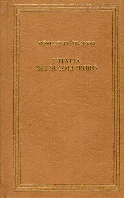 L'Italia dei secoli d'oro. Il Medio Evo dal 1250 al 1492, Indro Montanelli, Roberto Gervaso