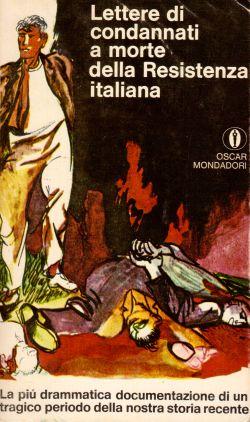 Lettere di condannati a morte della Resistenza italiana, P. Malvezzi, G. Pirelli, E. E. Agnoletti