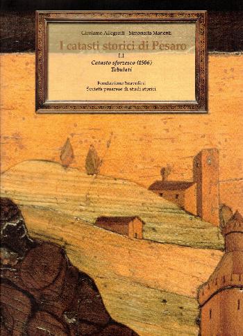 I catasti storici di Pesaro I.1 Catasto sforzesco (1506), Girolamo Allegretti – Simonetta Manenti