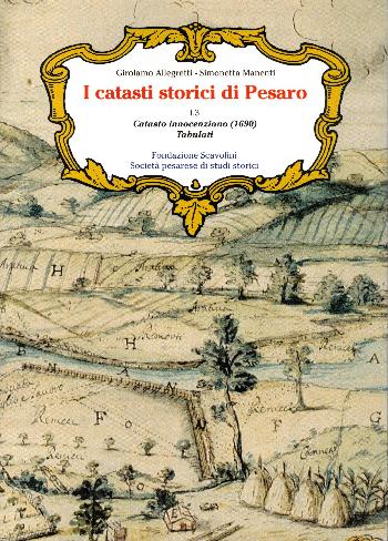 I catasti storici di Pesaro I.3 Catasto innocenziano (1690), Girolamo Allegretti – Simonetta Manenti