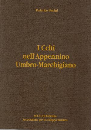 I Celti nell'Appennino Umbro-Marchigiano, Federico Uncini