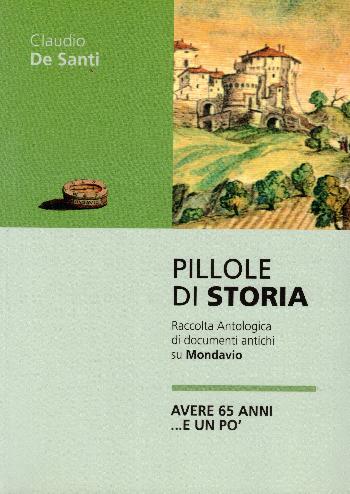 Pillole di storia – raccolta Antologica di documenti antichi su Mondavio, Claudio De Santi