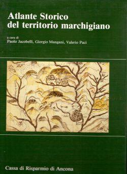 Atlante Storico del territorio marchigiano, Paolo Jacobelli, Giorgio Mangani, Valerio Paci