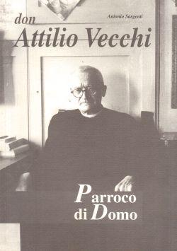 Don Attilio Vecchi parroco di Domo, Antonio Sargenti