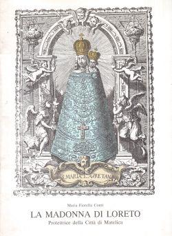 La Madonna di Loreto. Protrettrice della Città di Matelica, Maria Fiorella Conti