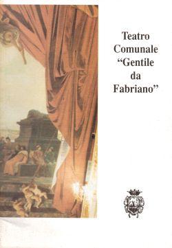 """Teatro Comunale """"Gentile da Fabriano"""", AA. VV."""
