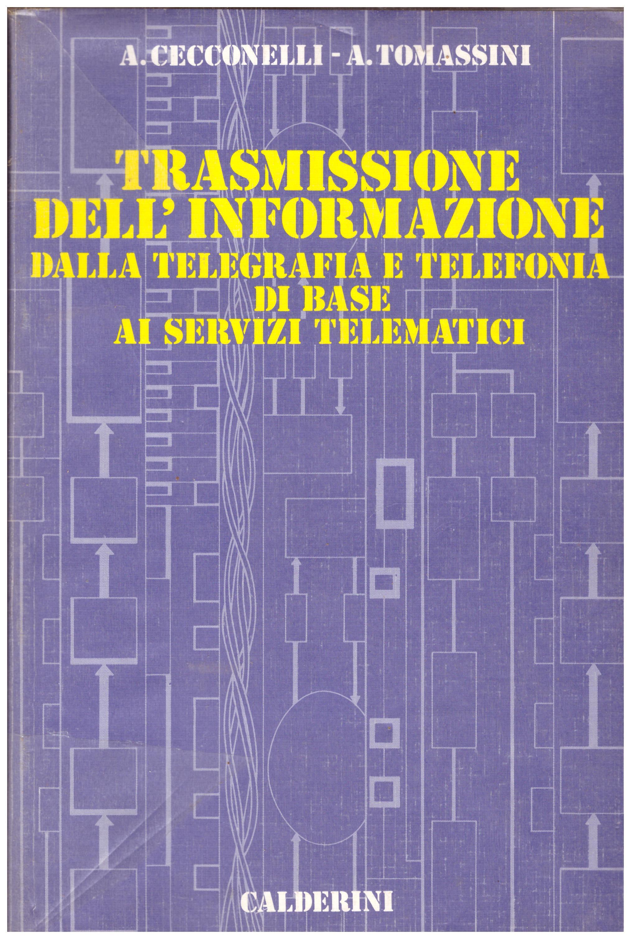Titolo: Trasmissione dell'informazione Autore: AA.VV.  Editore: Calderini 1987