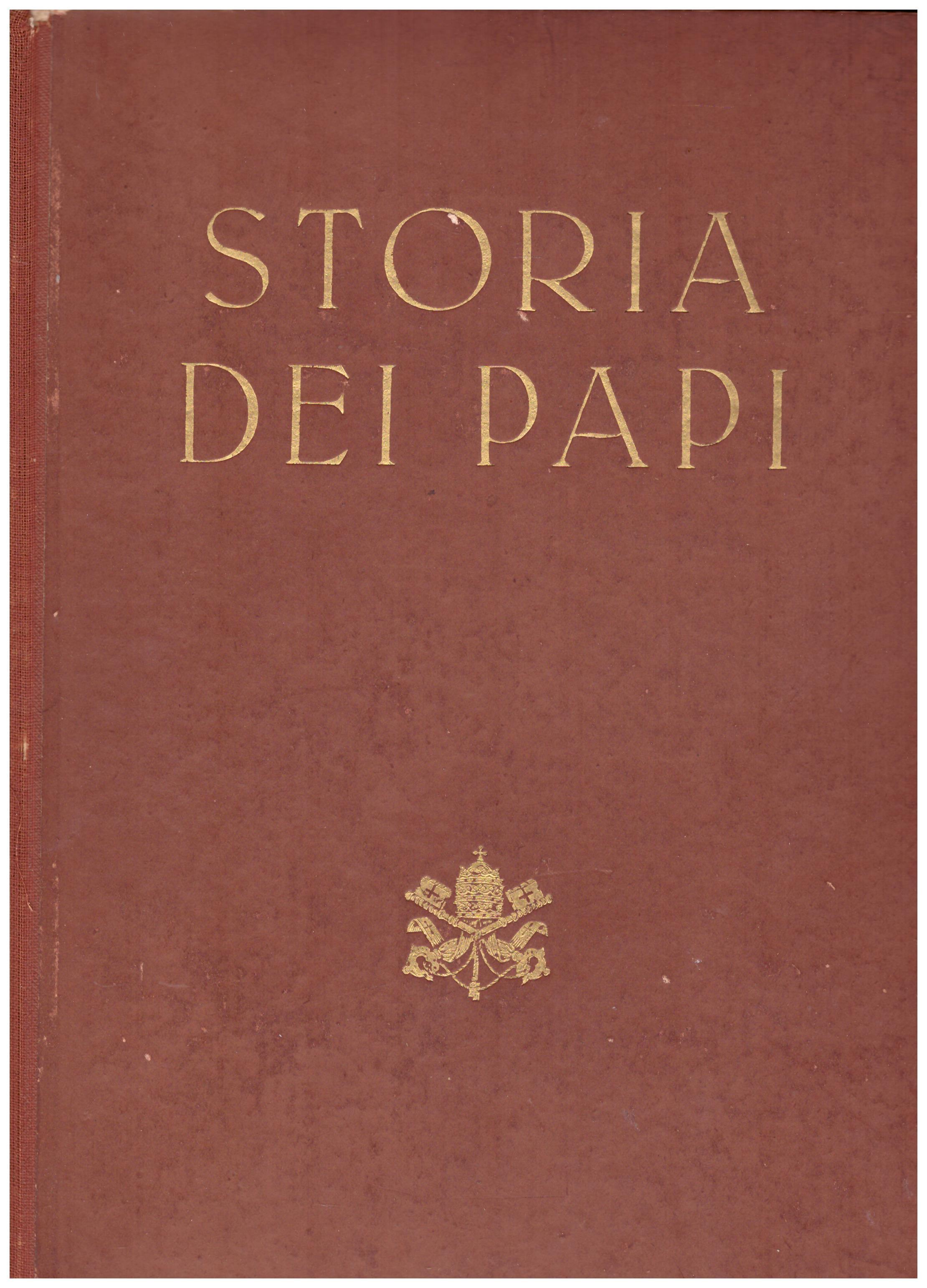 Titolo: Storia dei Papi in 2 volumi  Autore: Carlo Castiglioni  Editore: editrice torinese, 1945