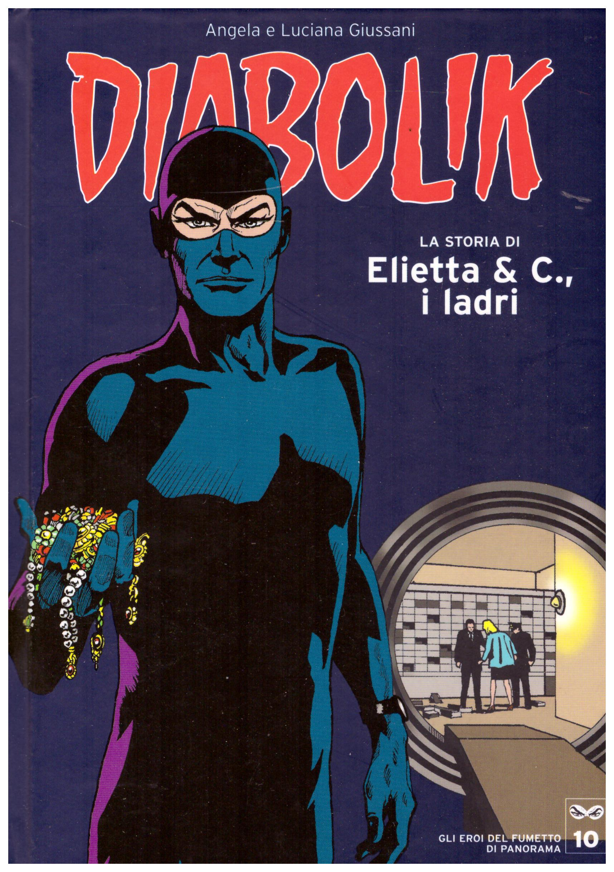 Titolo: Diabolik, gli eroi del fumetto di Panorama n.10  Autore: AA.VV.  Editore: Panorama, 2005