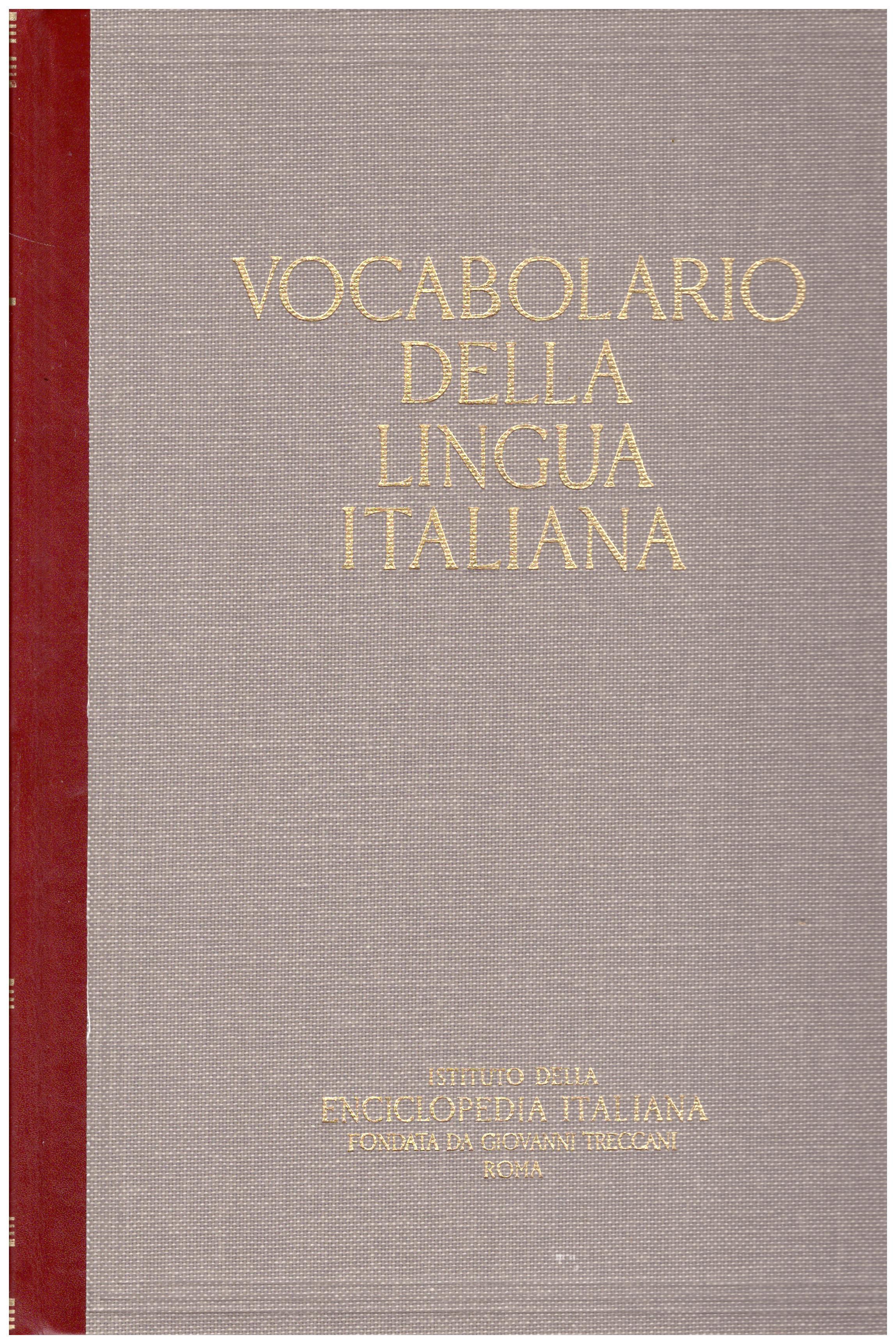 Titolo: Vocabolario della lingua italiana Vol I A-C Autore: AA.VV.  Editore: Istituto della enciclopedia italiana,Milano, presso Arti Grafiche Ricordi, 1986