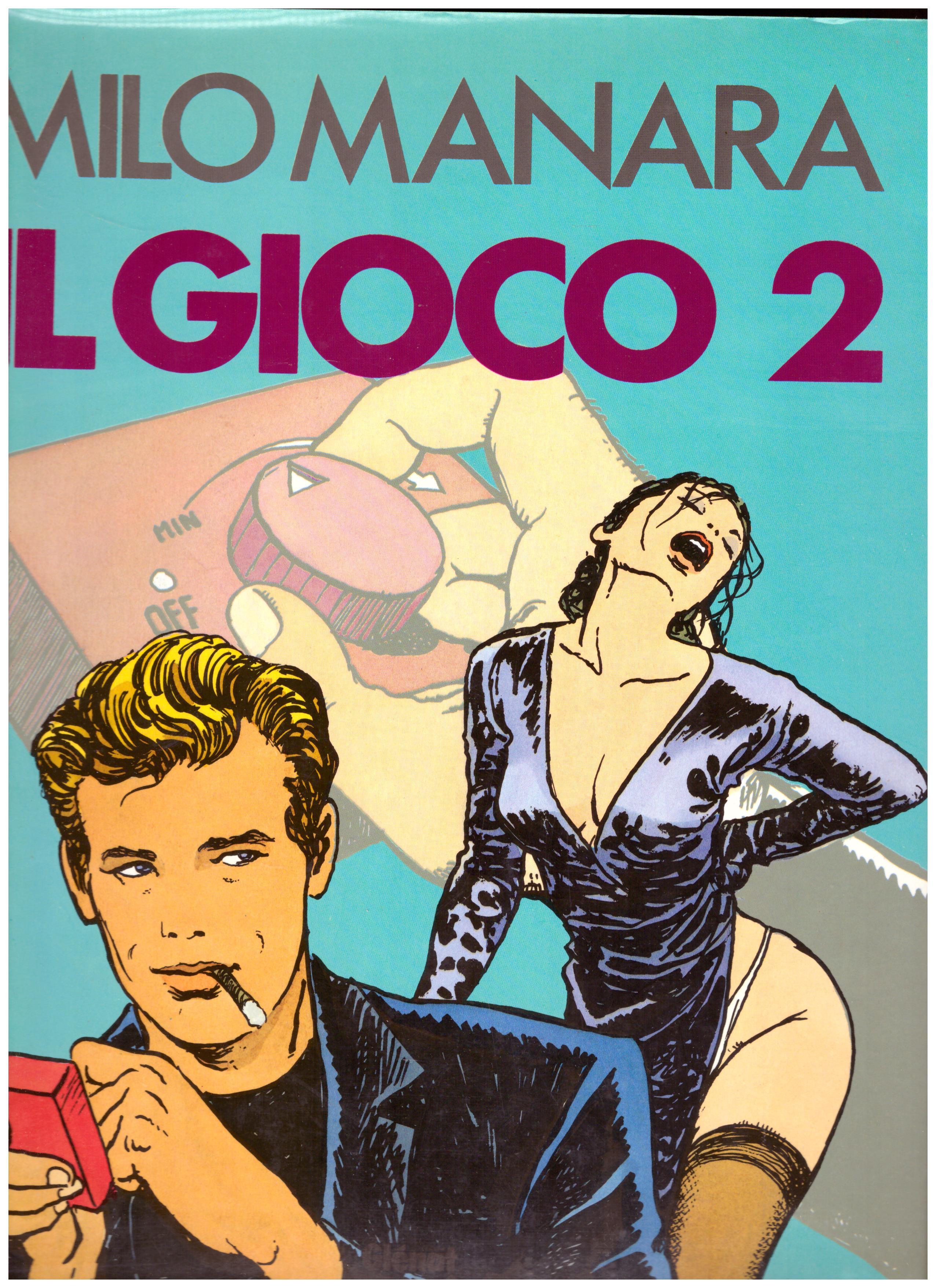 Titolo: Milo Manara il gioco 2 Autore: Milo Manara  Editore: CDE, 1993