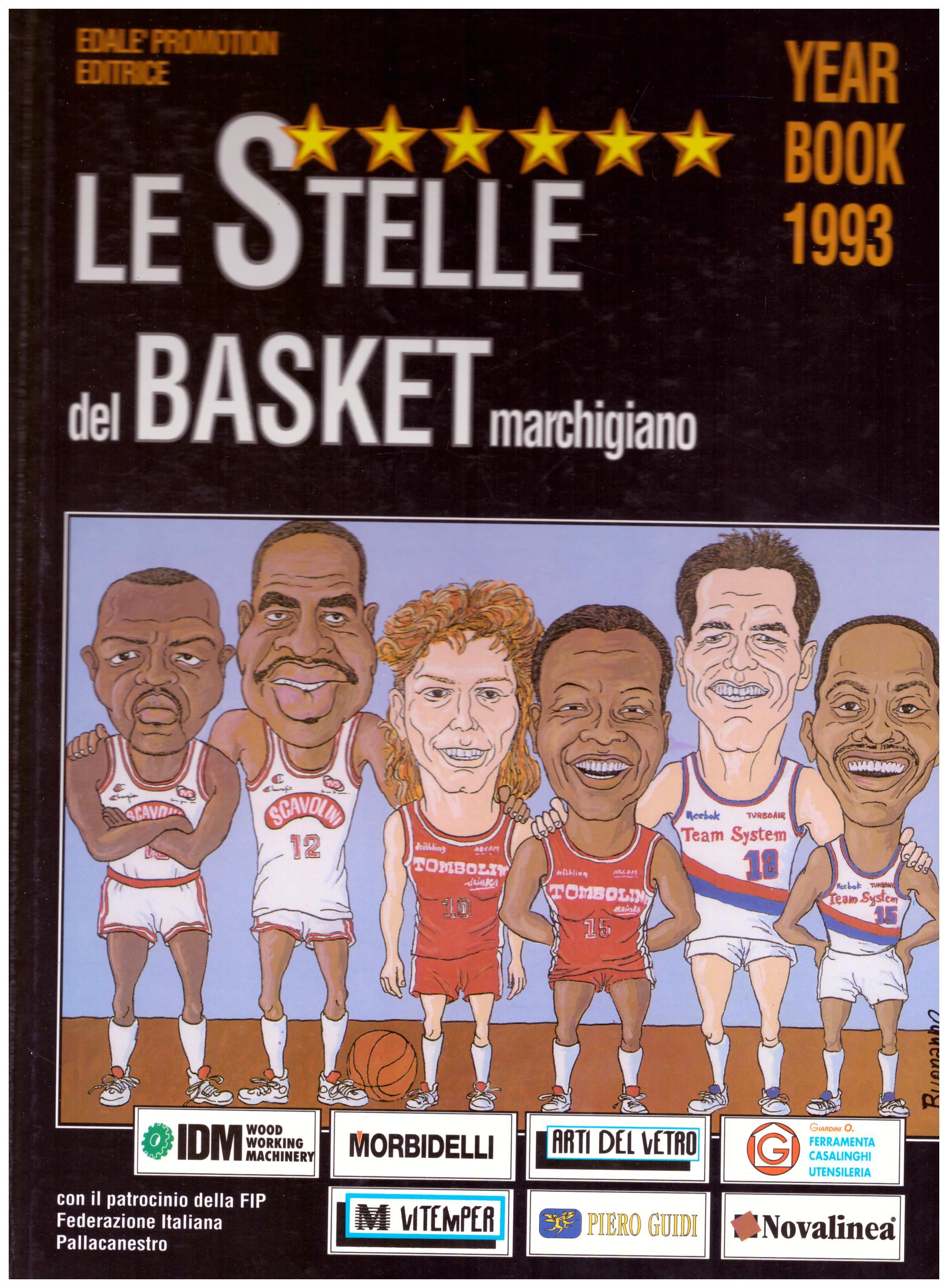 Titolo: Le stelle del basket marchigiano Autore: AA.VV.   Editore: edalè promotion