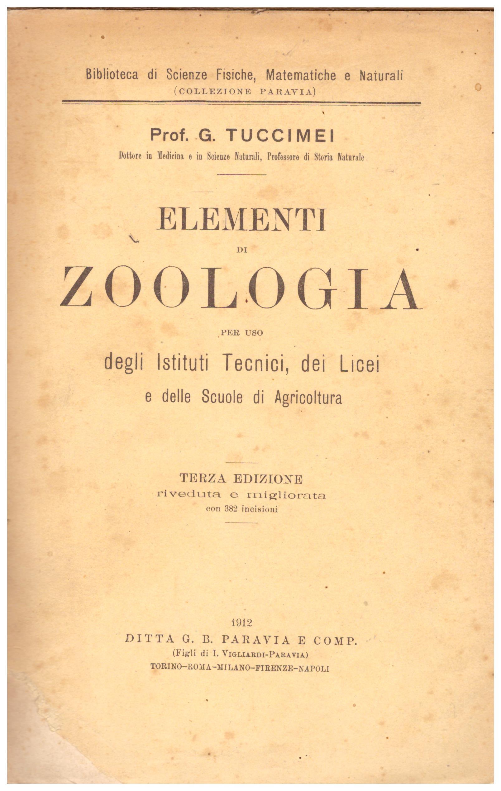 Titolo: Elementi di zoologia Autore : Prof. G. Tuccimei Editore: Paravia, 1912